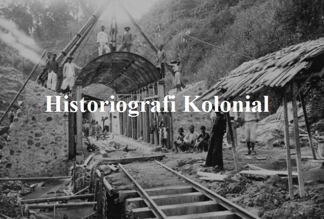 Ciri ciri dan contoh historiografi kolonial