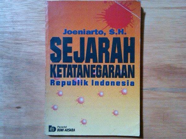 Sejarah Ketatanegaraan Republik Indonesia Joeniarto SH